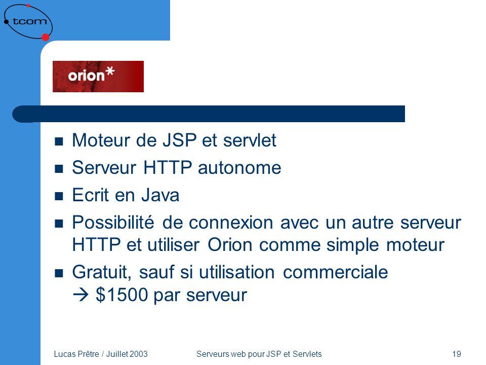 Orion Moteur de JSP et servlet Serveur HTTP autonome Ecrit en Java