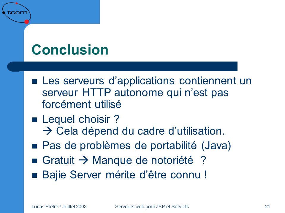 Conclusion Les serveurs d'applications contiennent un serveur HTTP autonome qui n'est pas forcément utilisé.