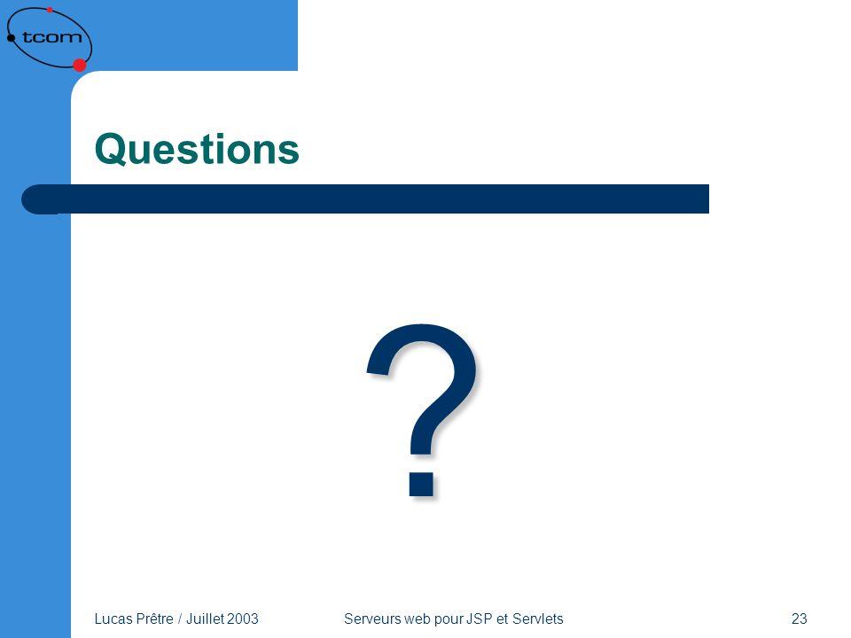 Questions Lucas Prêtre / Juillet 2003