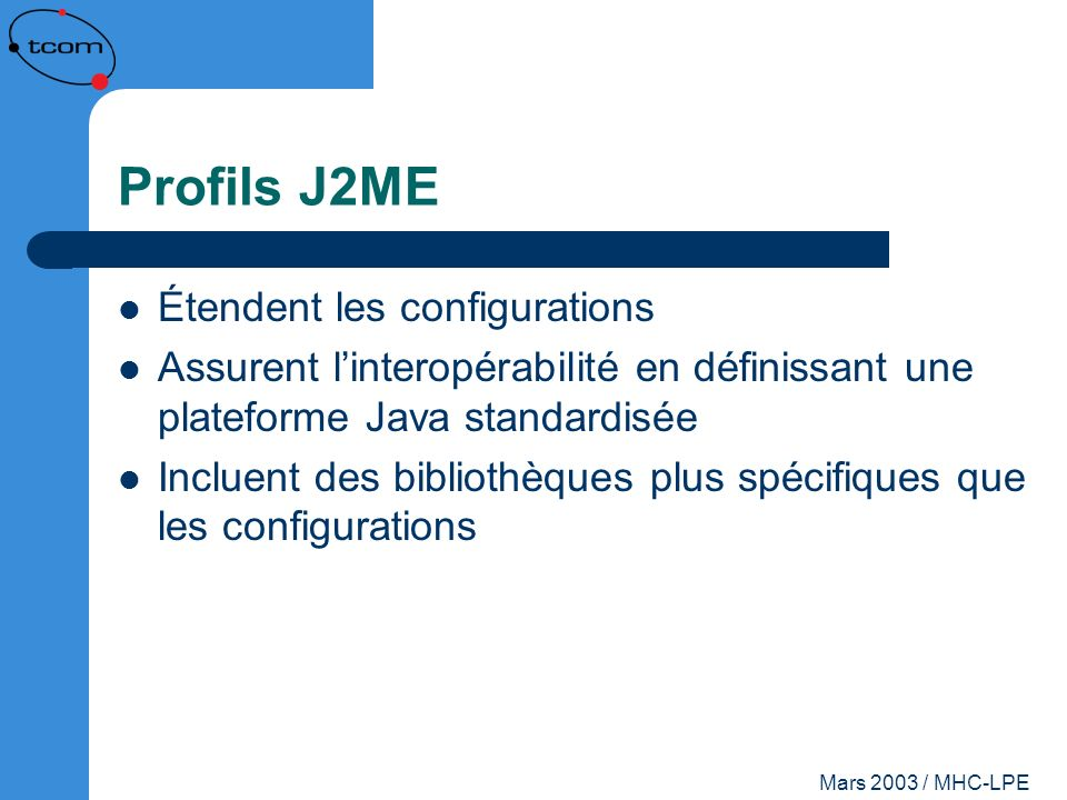 Profils J2ME Étendent les configurations