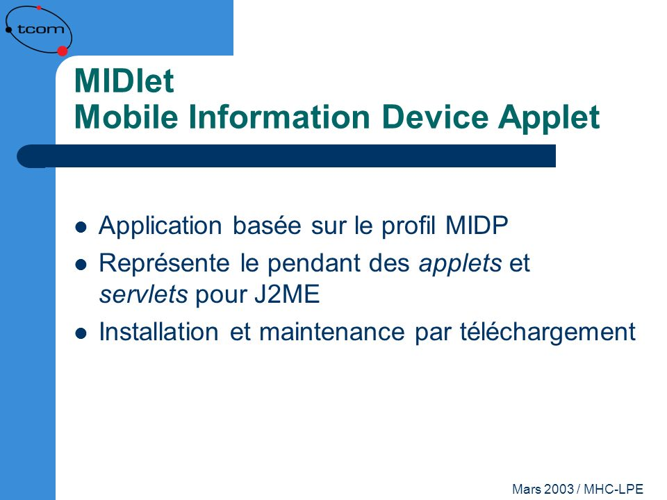 MIDlet Mobile Information Device Applet
