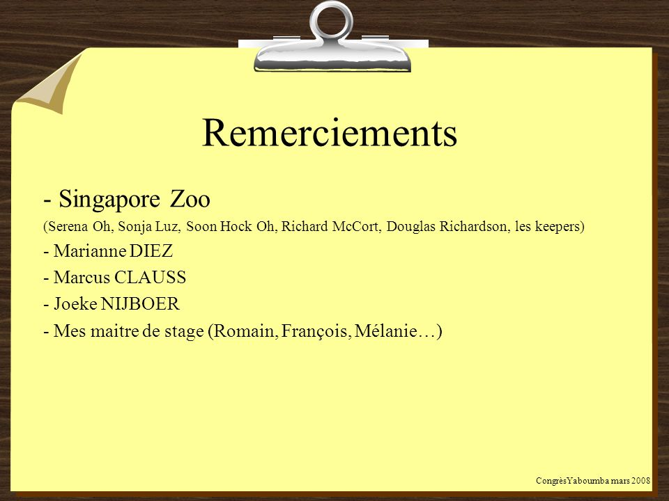 Remerciements - Singapore Zoo - Marianne DIEZ - Marcus CLAUSS