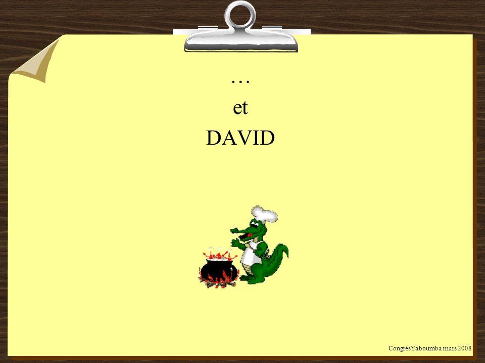 … et DAVID CongrèsYaboumba mars 2008