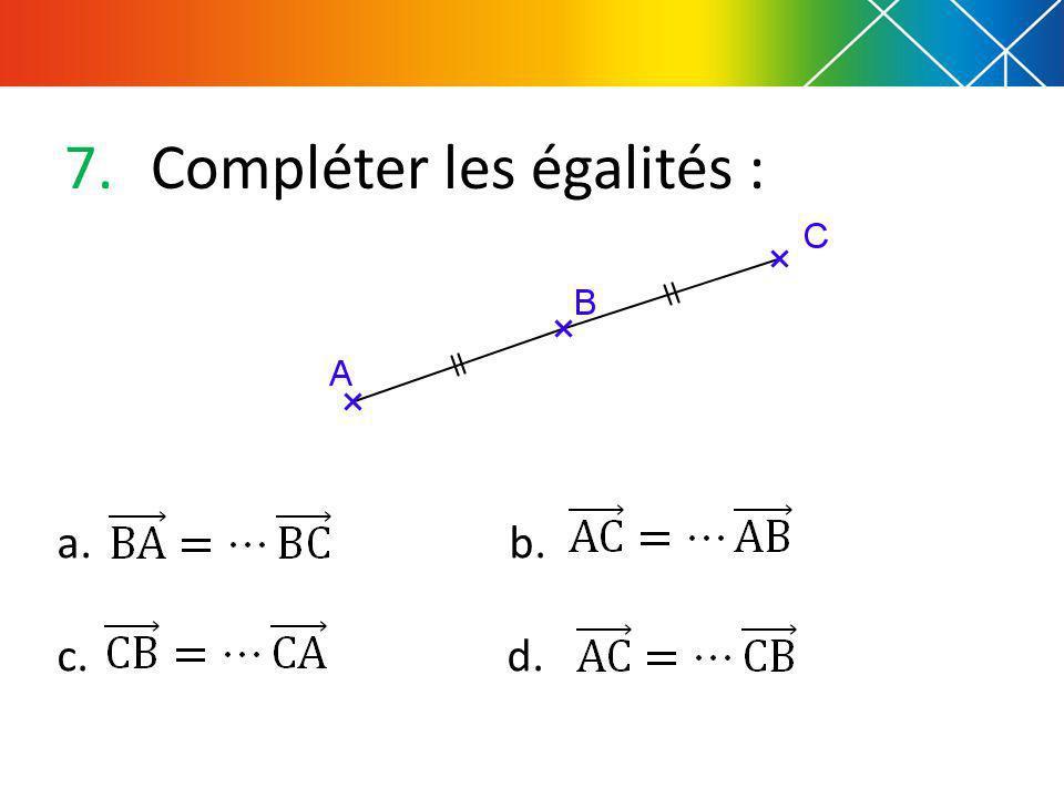 Compléter les égalités :
