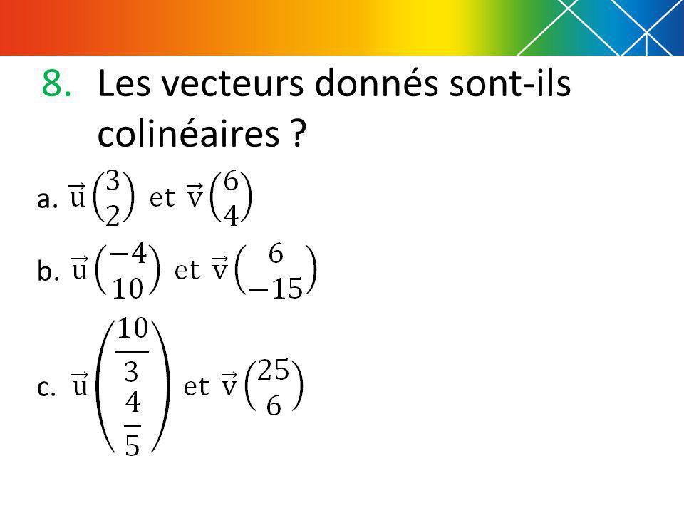 Les vecteurs donnés sont-ils colinéaires