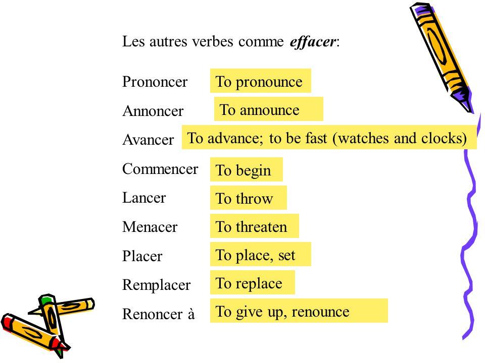 Les autres verbes comme effacer: