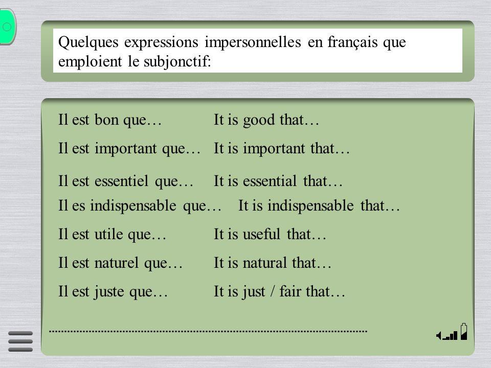 Quelques expressions impersonnelles en français que emploient le subjonctif:
