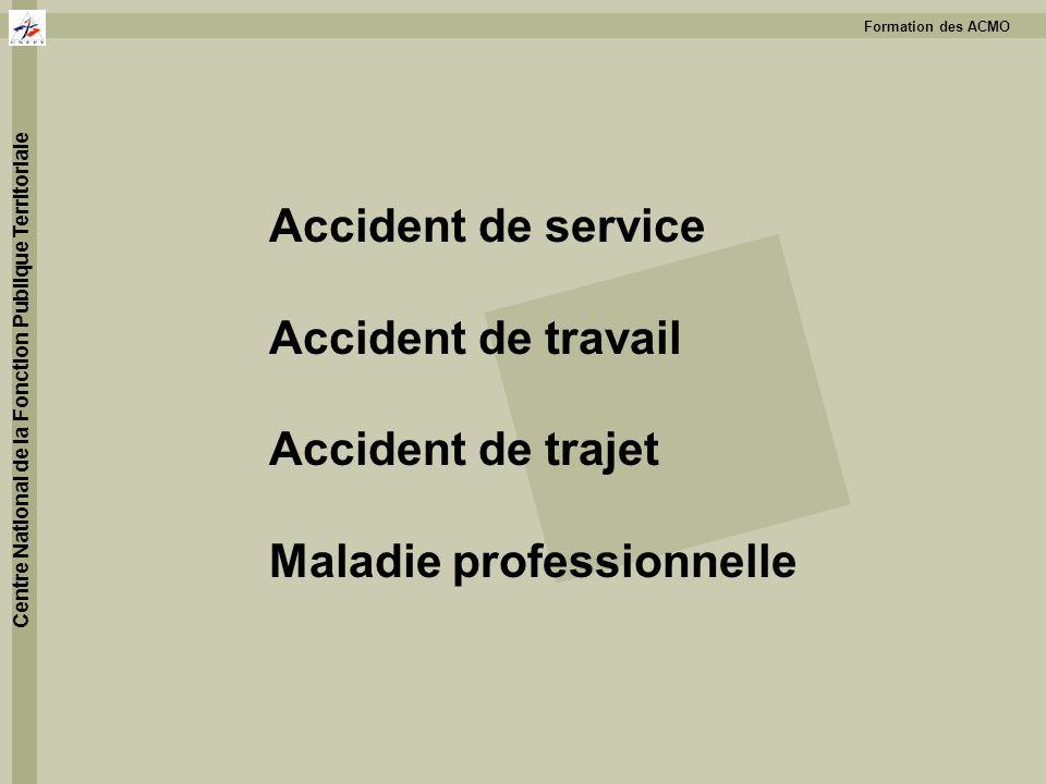 Accident de service Accident de travail Accident de trajet Maladie professionnelle