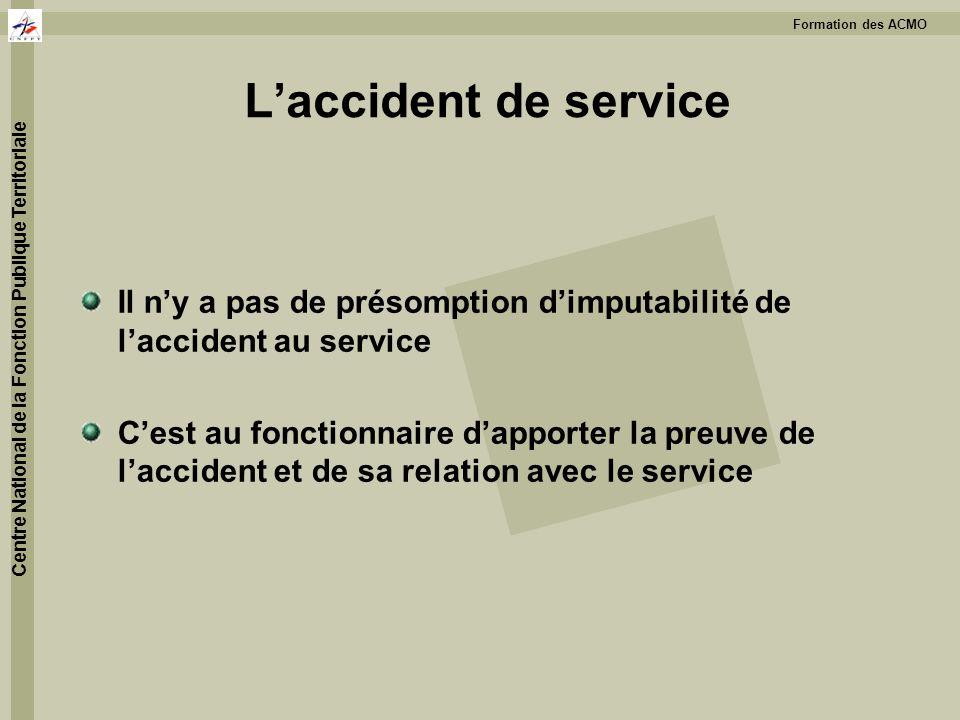 L'accident de service Il n'y a pas de présomption d'imputabilité de l'accident au service.
