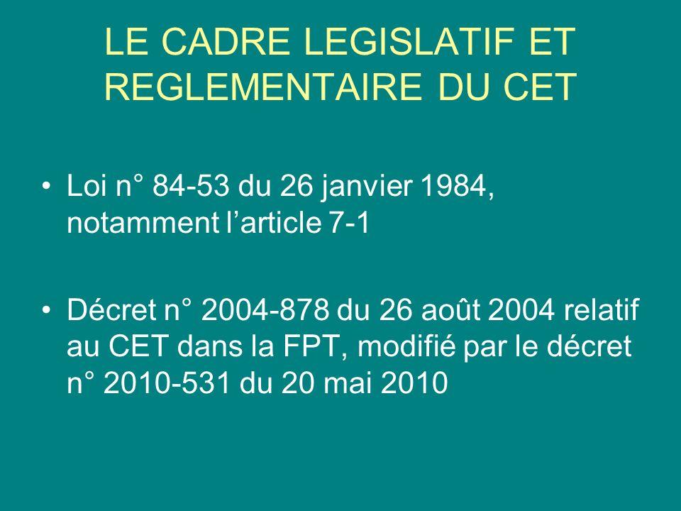 LE CADRE LEGISLATIF ET REGLEMENTAIRE DU CET