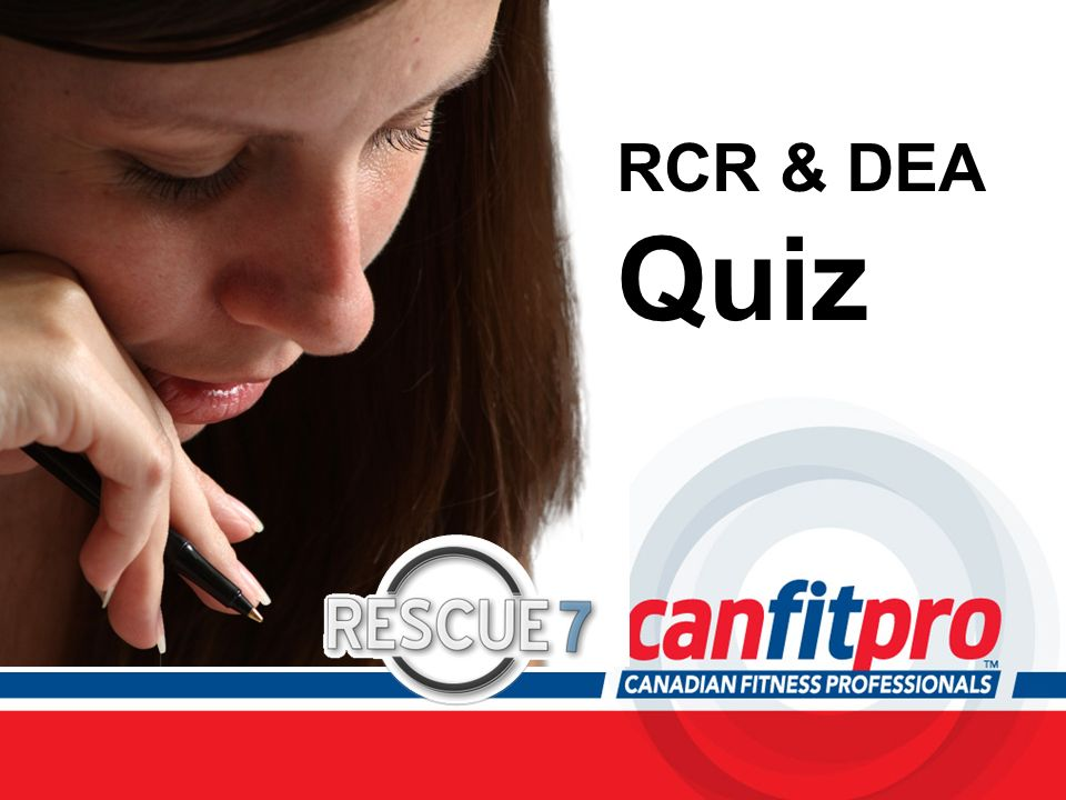RCR & DEA Quiz Be sure to allow ample time at the end of the course to answer any questions participants may have.