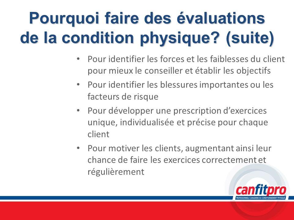 Pourquoi faire des évaluations de la condition physique (suite)