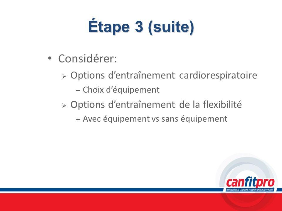 Étape 3 (suite) Considérer: Options d'entraînement cardiorespiratoire