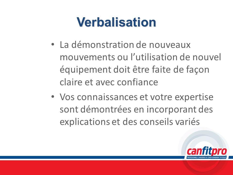 VerbalisationLa démonstration de nouveaux mouvements ou l'utilisation de nouvel équipement doit être faite de façon claire et avec confiance.