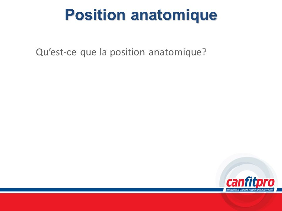Qu'est-ce que la position anatomique