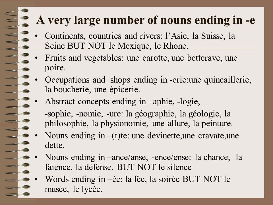 A very large number of nouns ending in -e