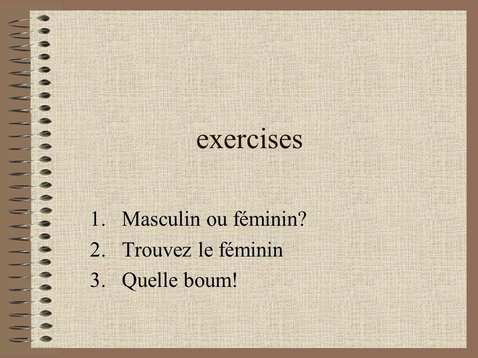 Masculin ou féminin Trouvez le féminin Quelle boum!