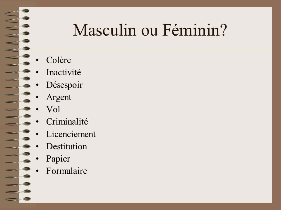 Masculin ou Féminin Colère Inactivité Désespoir Argent Vol
