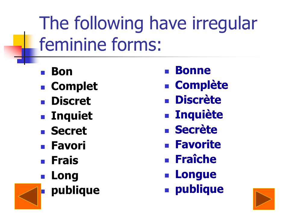 The following have irregular feminine forms: