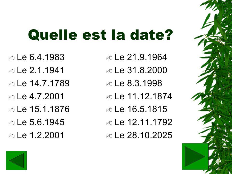 Quelle est la date Le 6.4.1983 Le 2.1.1941 Le 14.7.1789 Le 4.7.2001