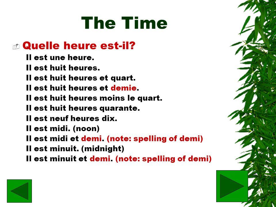 The Time Quelle heure est-il Il est une heure. Il est huit heures.
