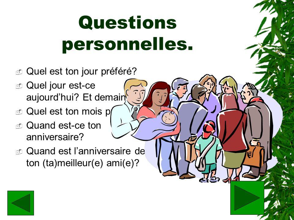 Questions personnelles.