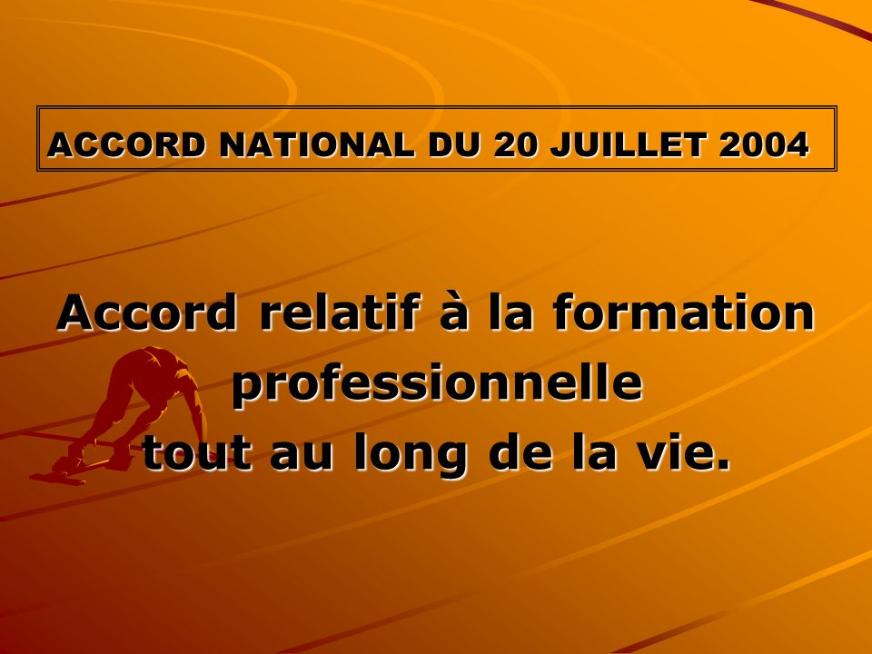 ACCORD NATIONAL DU 20 JUILLET 2004