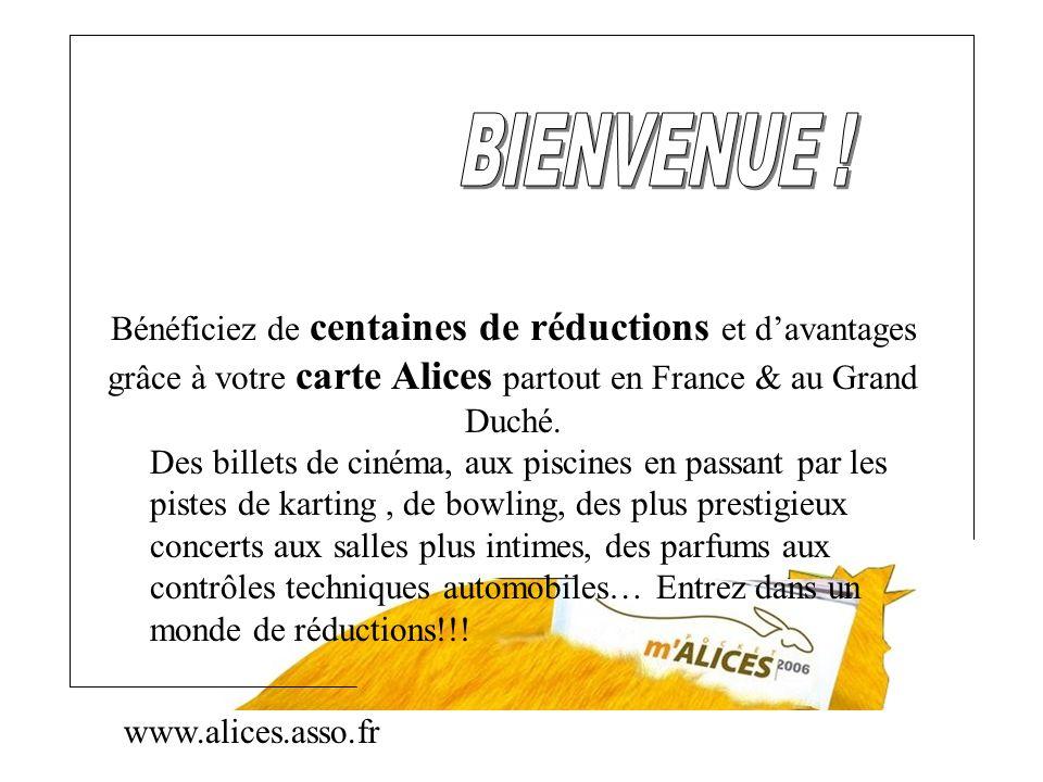 BIENVENUE ! Bénéficiez de centaines de réductions et d'avantages grâce à votre carte Alices partout en France & au Grand Duché.