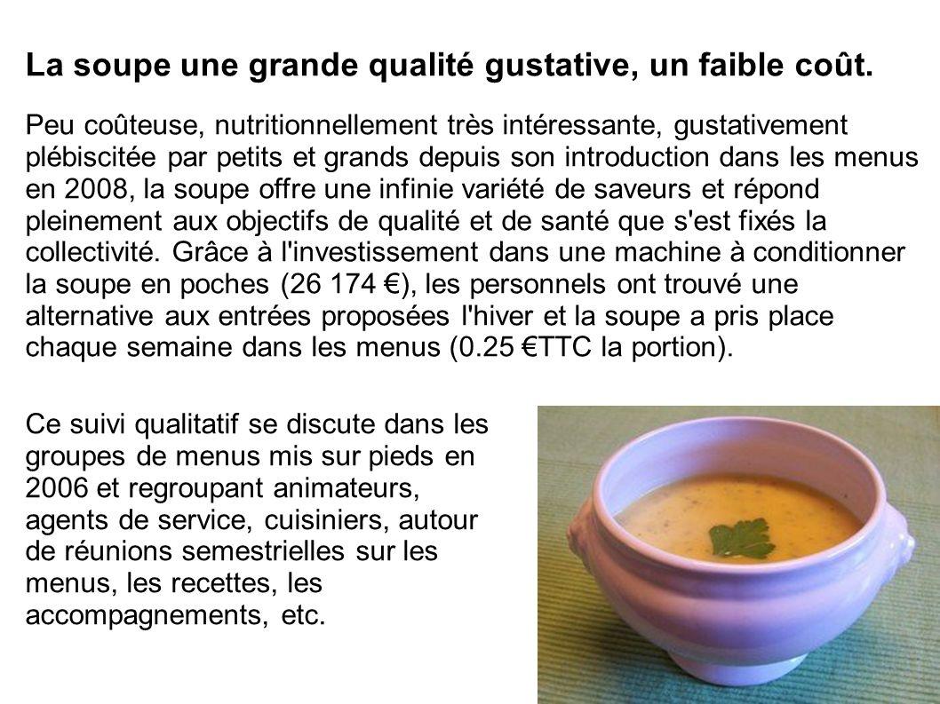 La soupe une grande qualité gustative, un faible coût.