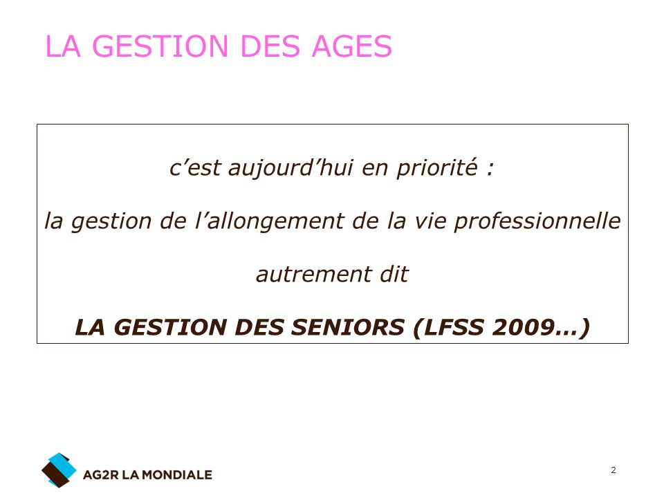 LA GESTION DES SENIORS (LFSS 2009…)