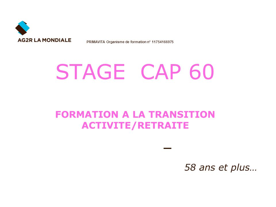 STAGE CAP 60 FORMATION A LA TRANSITION ACTIVITE/RETRAITE