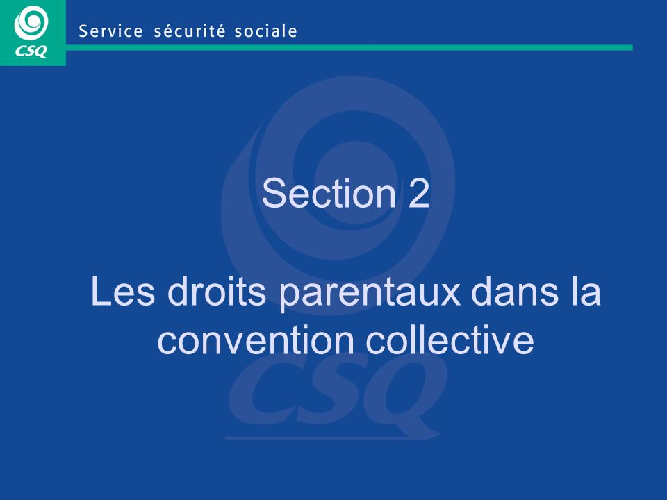 Section 2 Les droits parentaux dans la convention collective