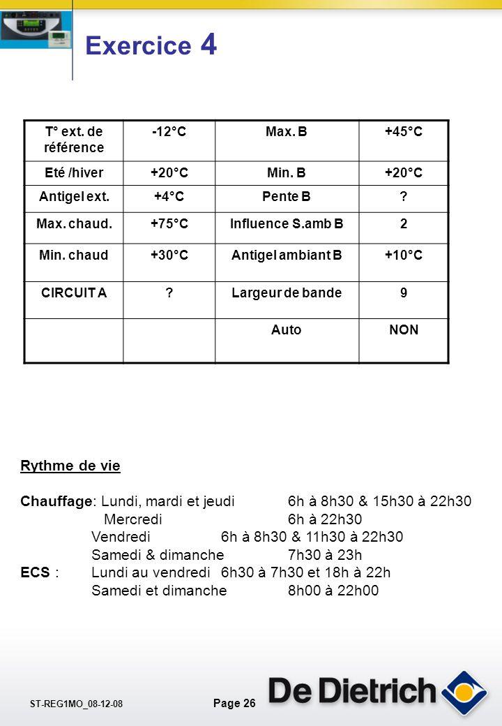 Exercice 4 T° ext. de référence. -12°C. Max. B. +45°C. Eté /hiver. +20°C. Min. B. Antigel ext.