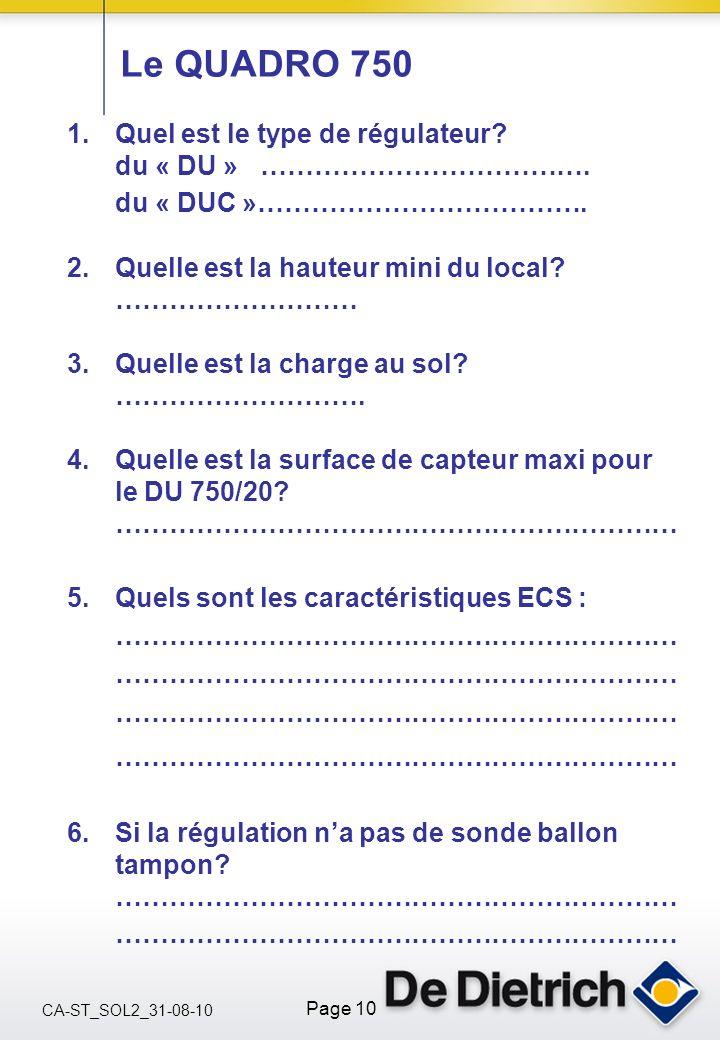 Le QUADRO 750 Quel est le type de régulateur du « DU » ………………………………. du « DUC »………………………………. Quelle est la hauteur mini du local ………………………