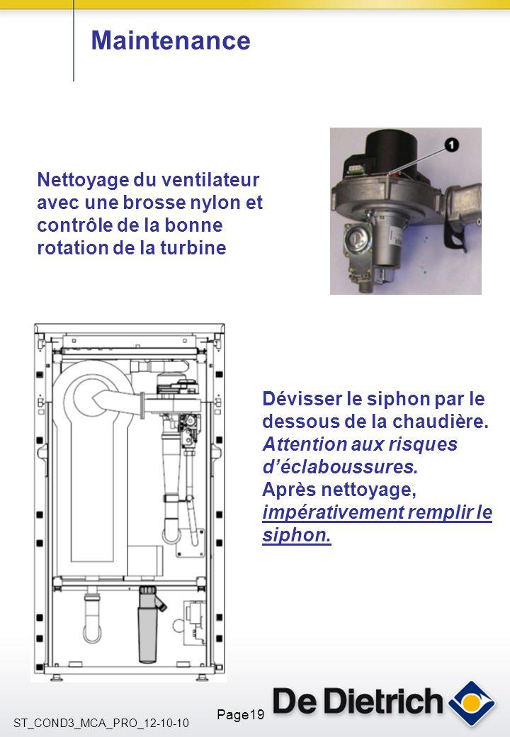 Maintenance Nettoyage du ventilateur avec une brosse nylon et contrôle de la bonne rotation de la turbine.