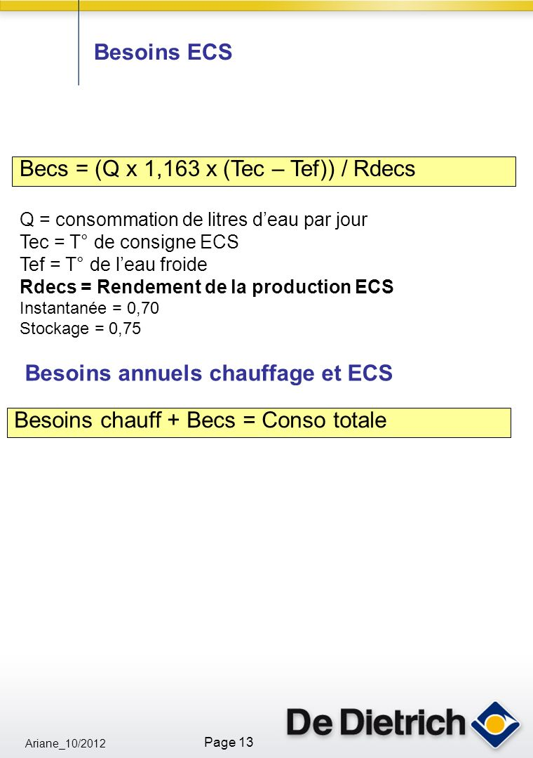 Becs = (Q x 1,163 x (Tec – Tef)) / Rdecs