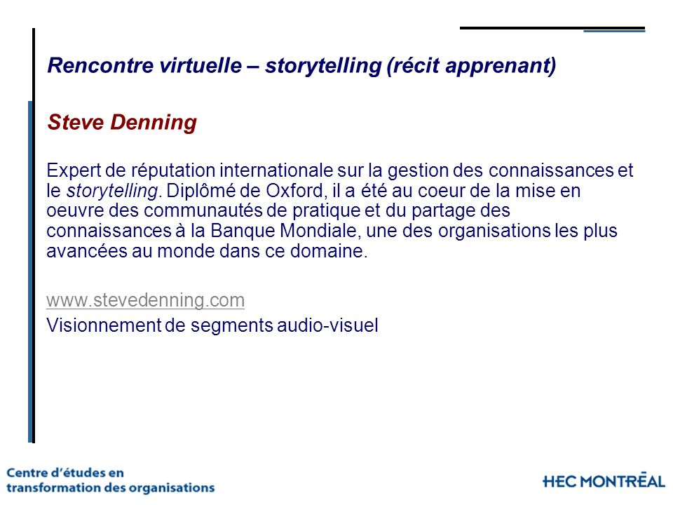 Rencontre virtuelle – storytelling (récit apprenant) Steve Denning