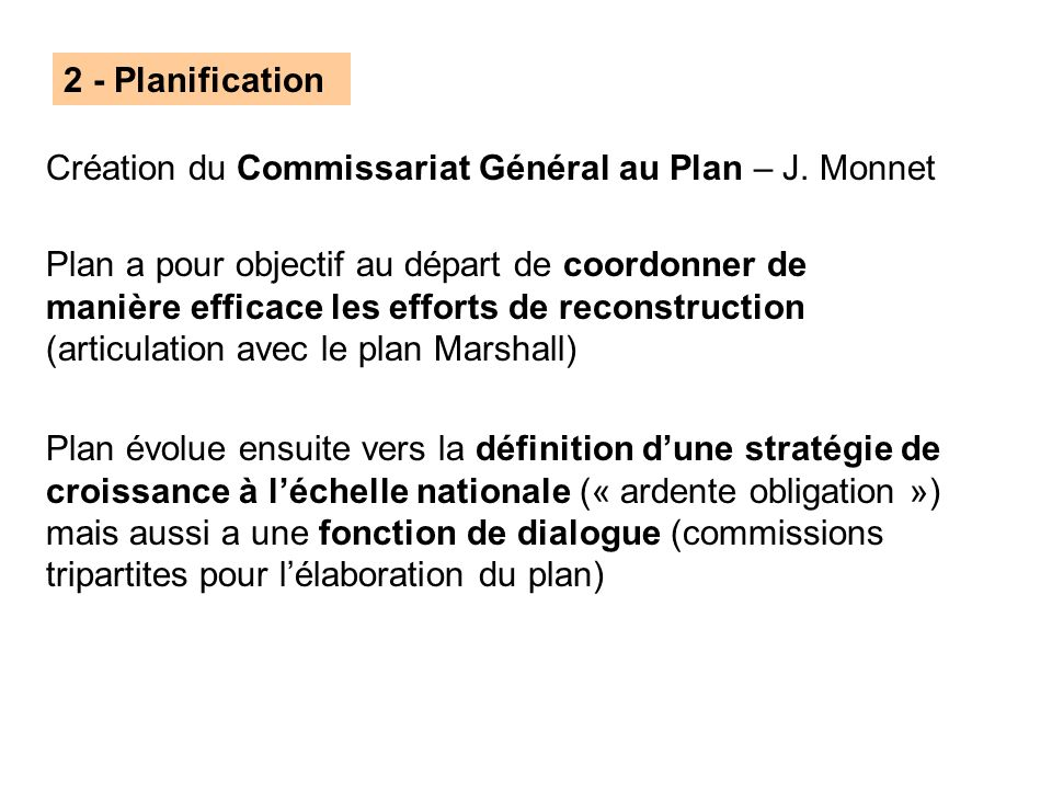 2 - Planification Création du Commissariat Général au Plan – J. Monnet.