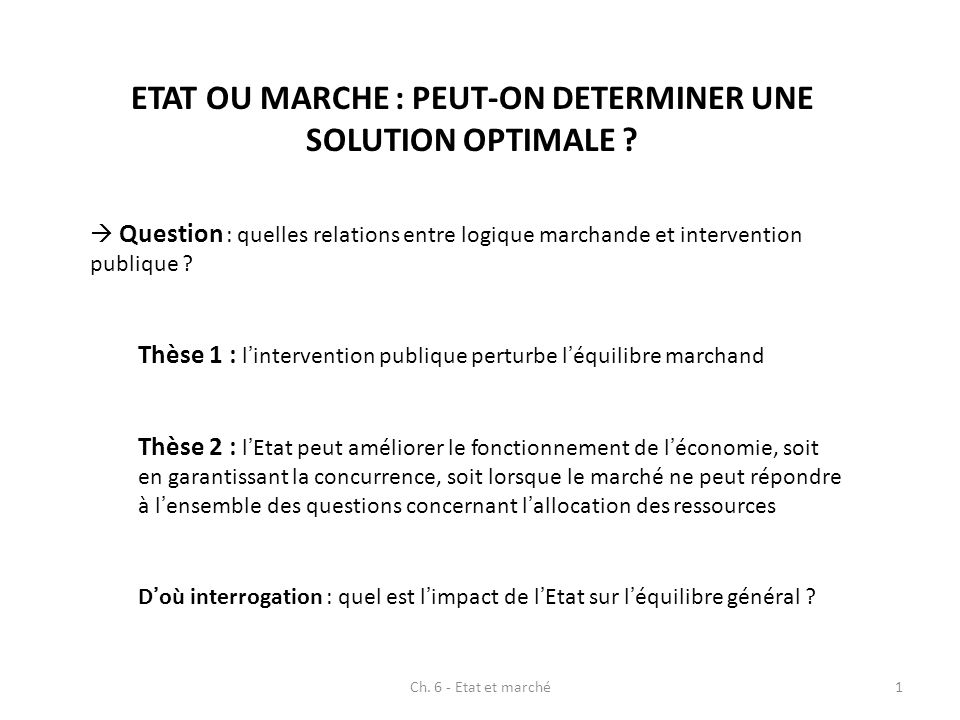 ETAT OU MARCHE : PEUT-ON DETERMINER UNE SOLUTION OPTIMALE