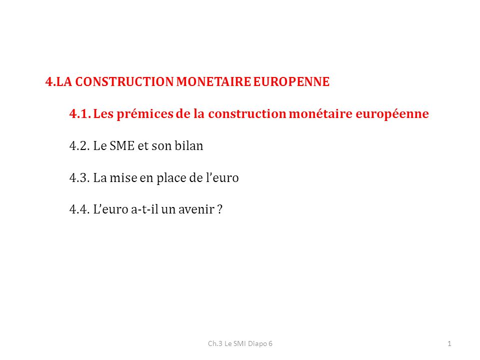 LA CONSTRUCTION MONETAIRE EUROPENNE