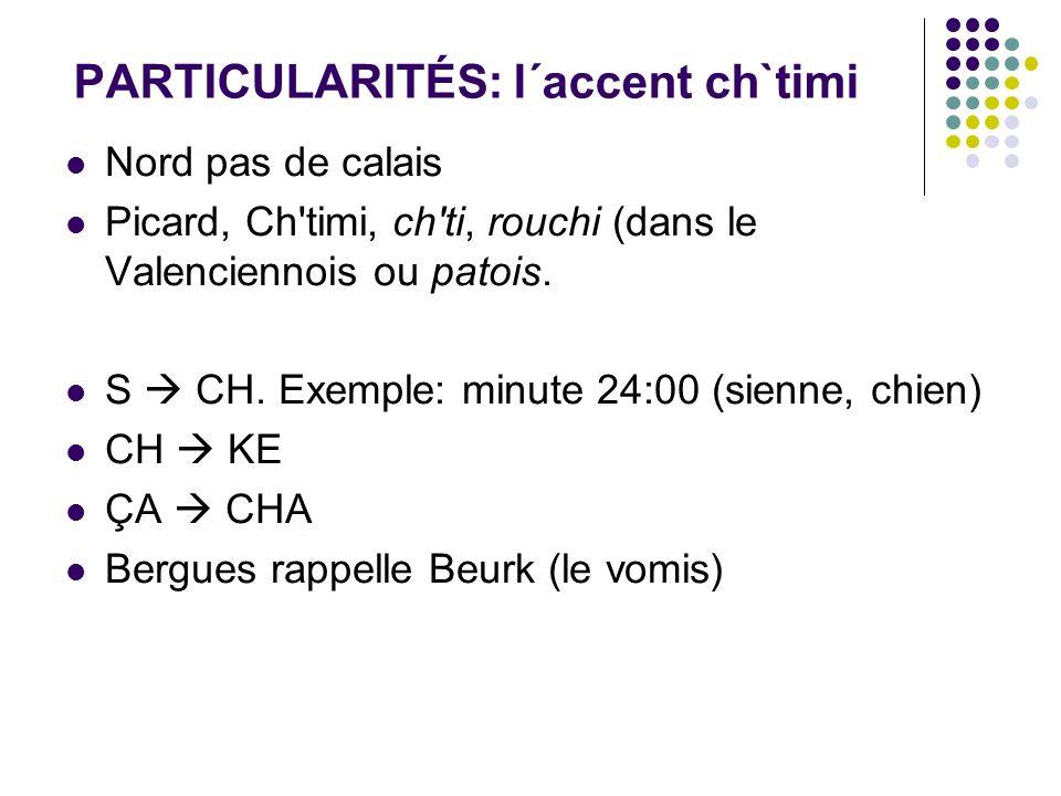 PARTICULARITÉS: l´accent ch`timi