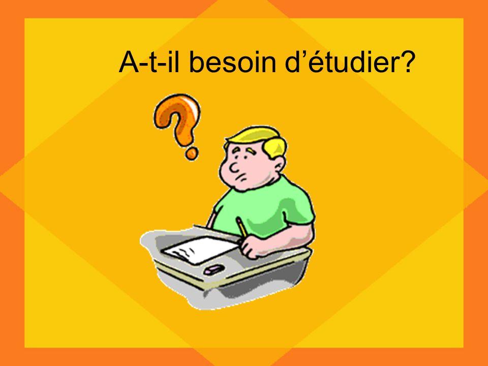 A-t-il besoin d'étudier