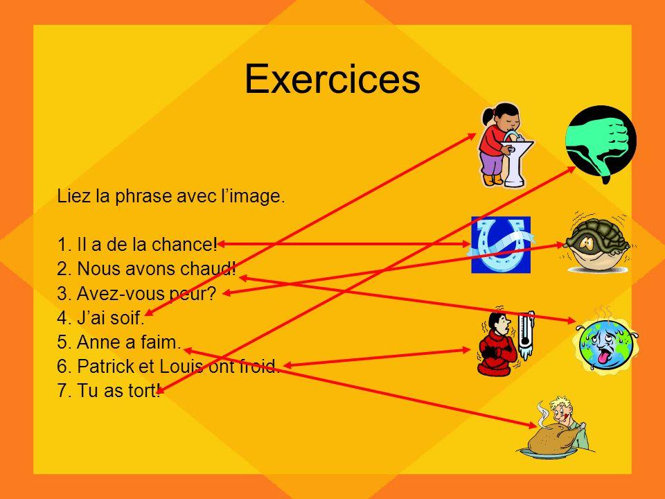 Exercices Liez la phrase avec l'image. 1. Il a de la chance!