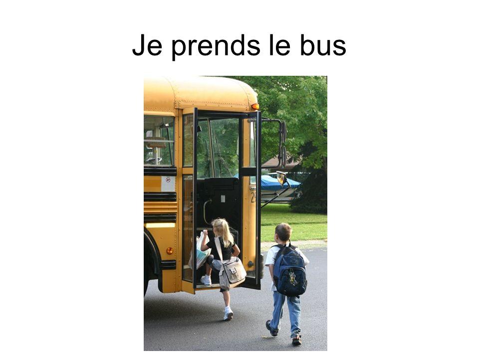 Je prends le bus
