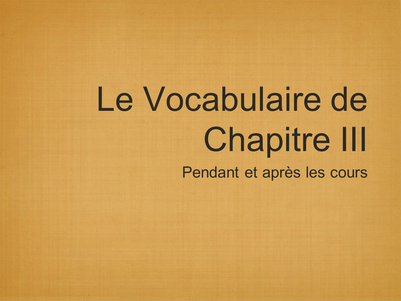 Le Vocabulaire de Chapitre III