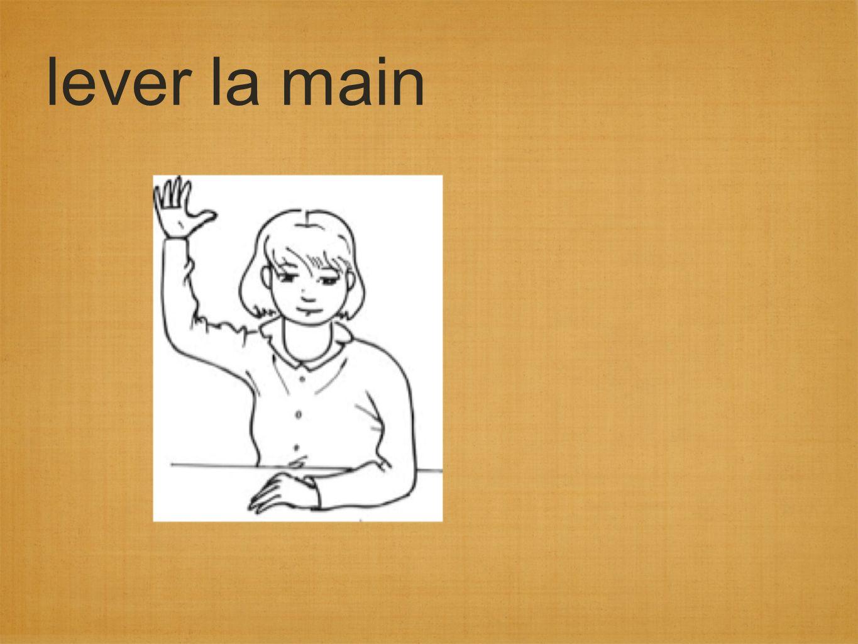 lever la main