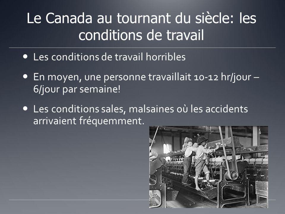Le Canada au tournant du siècle: les conditions de travail