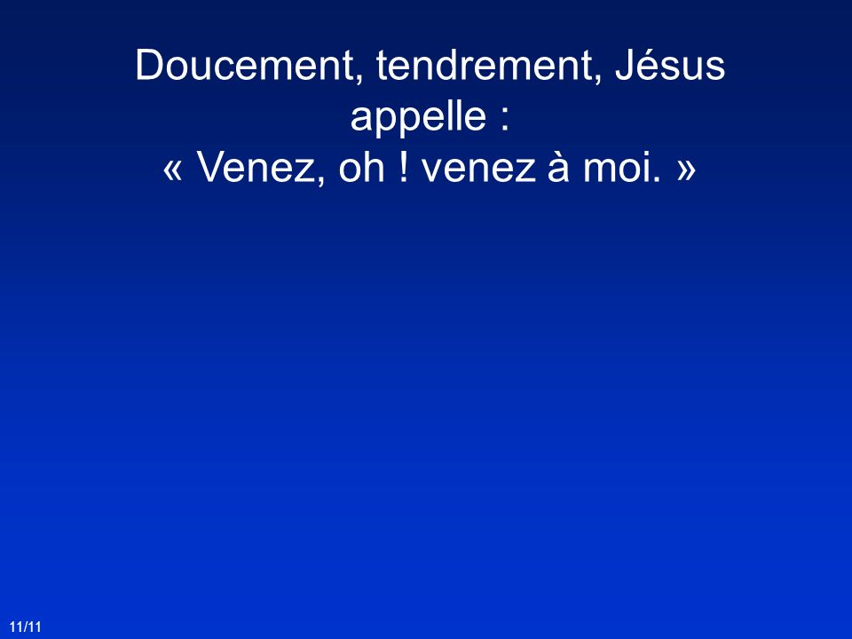 Doucement, tendrement, Jésus appelle :