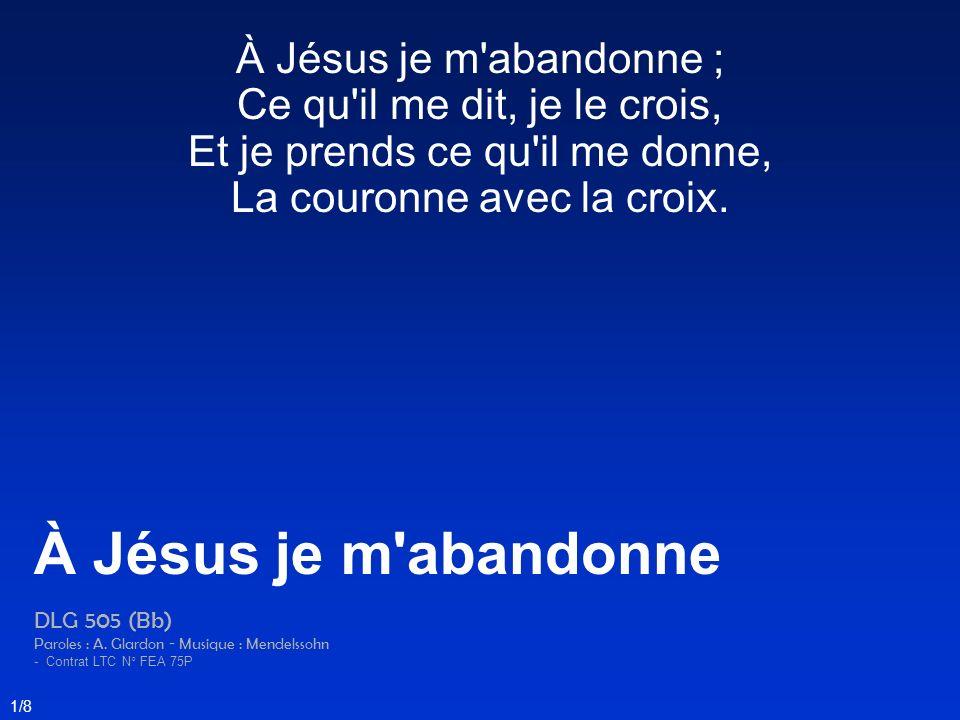 À Jésus je m abandonne À Jésus je m abandonne ;