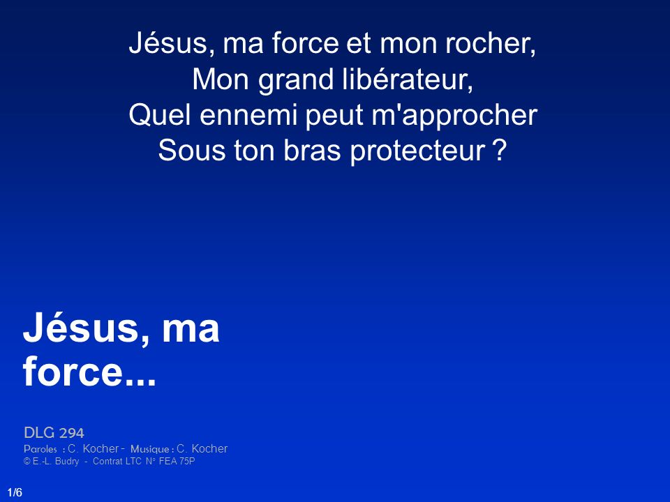 Jésus, ma force... Jésus, ma force et mon rocher,